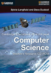Cambridge International AS and A Level Computer Science Teacher's Resource CD-ROM