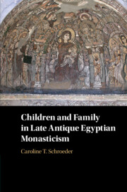 Children and Family in Late Antique Egyptian Monasticism
