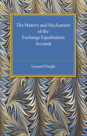 The History and Mechanism of the Exchange Equalisation Account