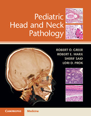 Pediatric Head and Neck Pathology