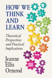 How we think and learn by jeanne ellis ormrod jeanne ellis ormrod university of northern colorado fandeluxe Images