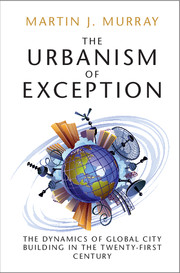 The Urbanism of Exception by Martin J  Murray