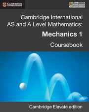 Cambridge International AS and A Level Mathematics: Mechanics 1 Revised Edition Cambridge Elevate edition (2 Years)
