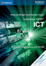 Cambridge IGCSE® ICT Teacher's Resource CD-ROM