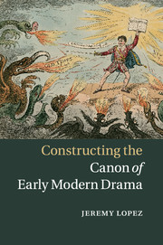 Constructing the Canon of Early Modern Drama