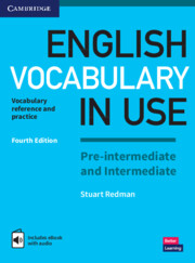 English Vocabulary in Use: Pre-intermediate and Intermediate 4th Edition