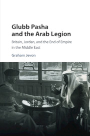 Glubb Pasha and the Arab Legion