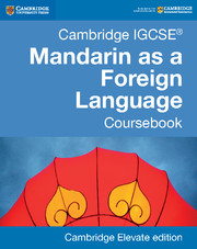 Cambridge IGCSE® Mandarin as a Foreign Language Coursebook Cambridge Elevate Edition (2 Years)