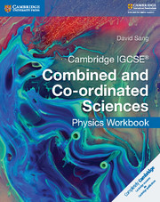Cambridge IGCSE® Combined and Co-ordinated Sciences Physics Workbook