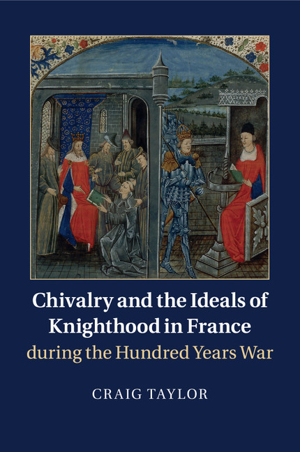 Mercy (part I): Soldiers (Chapter 5) - Chivalry And The Ideals Of  Knighthood In France During The Hundred Years War