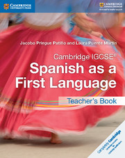 Cambridge IGCSE® Spanish as a First Language Teacher's Book