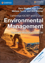 Cambridge IGCSE® and O Level Environmental Management Teacher's Resource CD-ROM