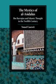 The Mystics Of Al Andalus By Yousef Casewit