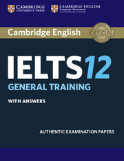 Cambridge IELTS 12 General Training Student's Book with Answers