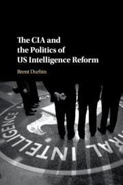The CIA and the Politics of US Intelligence Reform