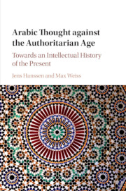 Arabic Thought against the Authoritarian Age edited by Jens Hanssen