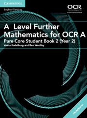 A Level Further Mathematics for OCR A Pure Core Student Book 2 (Year 2) with Cambridge Elevate Edition (2 Years)