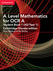 A Level Mathematics for OCR A Student Book 1 (AS/Year 1) Cambridge Elevate Edition (1 Year) School Site Licence