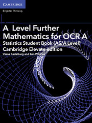 A Level Further Mathematics for OCR A Statistics Student Book (AS/A Level) Cambridge Elevate Edition (1 Year) School Site Licence