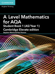 A Level Mathematics for AQA Student Book 1 (AS/Year 1) Cambridge Elevate Edition (1 Year) School Site Licence