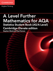 A Level Further Mathematics for AQA Statistics Student Book (AS/A Level) Cambridge Elevate Edition (1 Year) School Site Licence