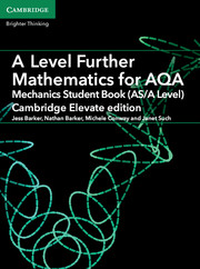 A Level Further Mathematics for AQA Mechanics Student Book (AS/A Level) Cambridge Elevate Edition (1 Year) School Site Licence