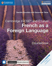 Cambridge IGCSE® and O Level French as a Foreign Language Coursebook with Audio CDs and Cambridge Elevate Enhanced Edition (2 Years)