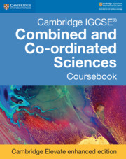 Cambridge IGCSE® Combined and Co-ordinated Sciences Coursebook Cambridge Elevate Enhanced Edition