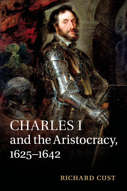 Charles I And The Defence Of Aristocracy 1625 1639 Chapter 2 Charles I And The Aristocracy 1625 1642