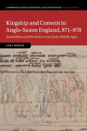Kingship and Consent in Anglo-Saxon England, 871–978
