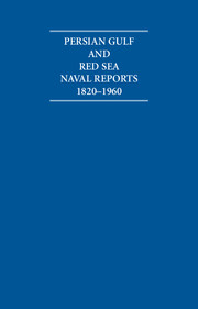 Persian Gulf and Red Sea Naval Reports 1820–1960