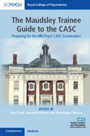 The Maudsley Trainee Guide to the CASC