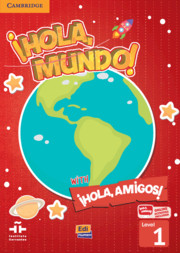 ¡Hola, Mundo!, ¡Hola, Amigos! Level 1 Student Book plus ELEteca