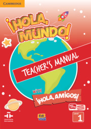¡Hola, Mundo!, ¡Hola, Amigos! Level 1 Teacher's Manual plus ELEteca