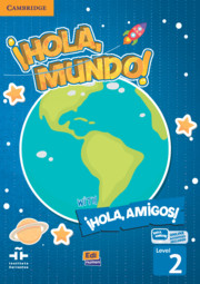 ¡Hola, Mundo!,¡Hola, Amigos! Level 2 Student Book plus ELEteca