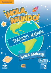¡Hola, Mundo!, ¡Hola, Amigos! Level 2 Teacher's Manual plus ELEteca