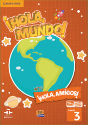 ¡Hola, Mundo!, ¡Hola, Amigos! Level 3 Student Book plus ELEteca