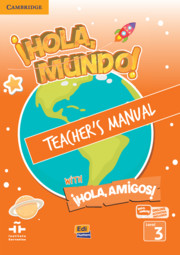 ¡Hola, Mundo!, ¡Hola, Amigos! Level 3 Teacher's Manual plus ELEteca