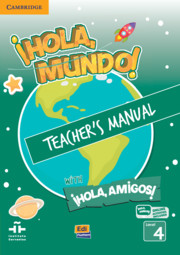 ¡Hola, Mundo!, ¡Hola, Amigos! Level 4 Teacher's Manual plus ELEteca