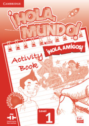 ¡Hola, Mundo!, ¡Hola, Amigos! Level 1 Activity Book