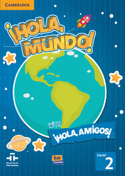 ¡Hola, Mundo!, ¡Hola, Amigos! Level 2 Student's Book plus CD-ROM