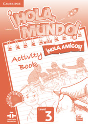 ¡Hola, Mundo!, ¡Hola, Amigos! Level 3 Activity Book