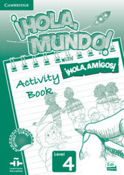 ¡Hola, Mundo!, ¡Hola, Amigos! Level 4 Activity Book
